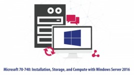 Microsoft 70-740: Installation, Storage and Compute with Windows Server 2016