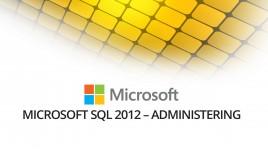 Microsoft 70-462 Administering SQL Server 2012 Databases