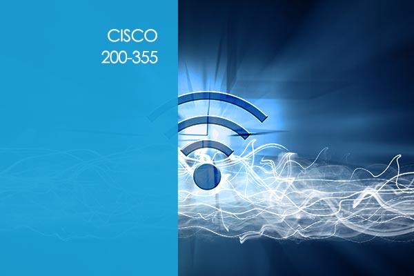 Cisco Wireless Network Fundamentals 200-355