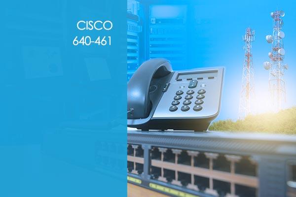 Cisco Voice 640-461