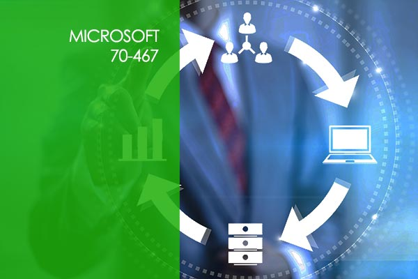 Microsoft 70-467 - Designing Business Intelligence Solutions with SQL Server 2012
