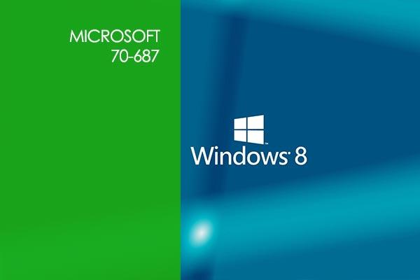 Microsoft 70-687: Configuring Windows 8
