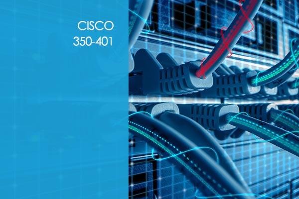 Cisco CCNP - 350-401: Implementing Cisco Enterprise Network Core Technologies (ENCOR)