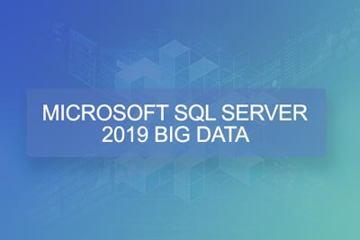 Microsoft SQL 2019 - Big Data
