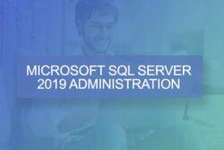 Microsoft SQL Server 2019 Administration Online Training
